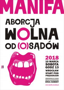 "pink text: Manifa, nect line black: aborcja, next black and pink: wolna, next black and pink: od (o)sądów, next are big pink mouth on left and block with black text and pink ""2018"" on the top"